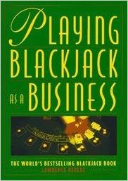 Playing Blackjack as a Business by Lawrence Revere